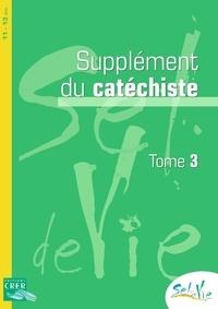 Nicolas Julo - Supplément du catéchiste 11-13 ans - Tome 3.