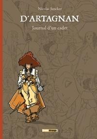 Nicolas Juncker - D'Artagnan - Journal d'un cadet.