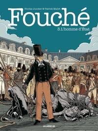 Nicolas Juncker et Patrick Mallet - Fouché 3 : L'homme d'Etat.
