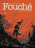 Nicolas Juncker et Patrick Mallet - Fouché Tome 1 : Le Révolutionnaire.