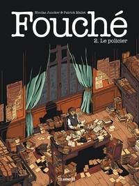 Nicolas Juncker et Patrick Mallet - Fouché Tome 2 : Le Policier.