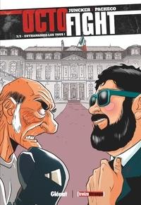 Nicolas Juncker et Chico Pacheco - Octofight - Tome 3, Euthanasiez-les tous !.