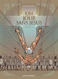 Nicolas Juncker et Chico Pacheco - Un jour sans Jésus Tome 3 : .