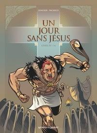 Nicolas Juncker et Chico Pacheco - Un jour sans Jésus Tomes 4 et 5 : .