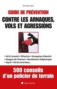 Guide de prévention conte les arnaques, vols et agressions - Nicolas Kaci |