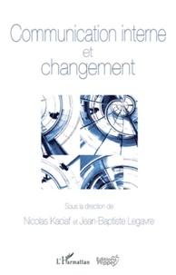 Nicolas Kaciaf et Jean-Baptiste Legavre - Communication interne et changement.
