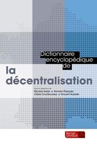 Nicolas Kada et Romain Pasquier - Dictionnaire encyclopédique de la décentralisation.