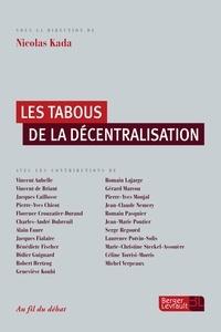 Nicolas Kada - Les tabous de la décentralisation.
