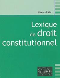 Nicolas Kada - Lexique de droit constitutionnel.