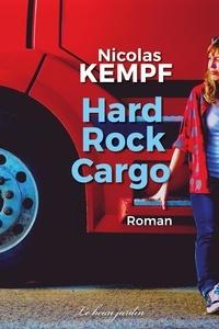 Nicolas Kempf - Hard Rock Cargo.