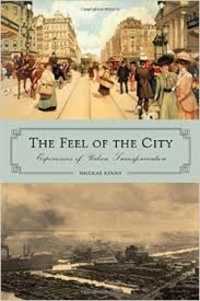 Nicolas Kenny - The Feel of the City - Experiences of Urban Transformation.