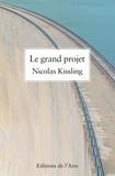 Nicolas Kissling - Le grand projet - Histoire d'un émigré italien dans la Suisse de l'après-guerre.