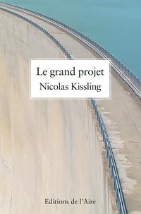 Nicolas Kissling - Le grand projet.