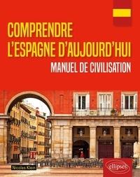 Télécharger des ebooks pour iphone Comprendre l'Espagne d'aujourd'hui  - Manuel de civilisation PDF 9782340036222 par Nicolas Klein in French