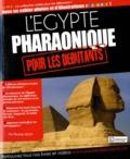 Nicolas Koch - L'Egypte pharaonique pour les débutants.