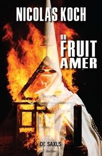 Nicolas Koch et Sam Souibgui - Thriller  : Un fruit amer.