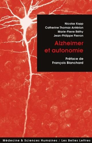 Alzheimer et autonomie - Nicolas Kopp,Catherine Thomas-Antérion,Marie-Pierre Réthy,Jean-Philippe Pierron