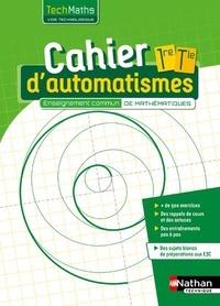 Nicolas Krzewina et David Lafolie - Techmaths 1ère/Tle Cahier d'automatismes - Voie Technologique enseignement commun.