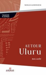 Nicolas Kurtovitch - Autour Uluru.