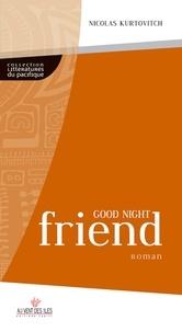 Nicolas Kurtovitch - Good night friend.