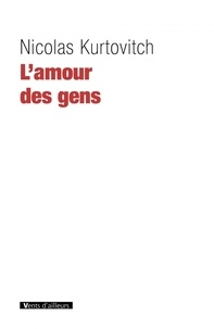 Nicolas Kurtovitch - L'amour des gens.