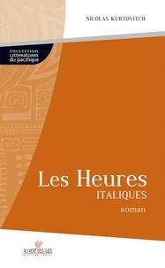 Nicolas Kurtovitch - Les Heures italiques.