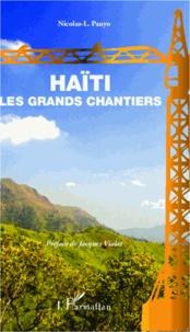 Nicolas-L Pauyo - Haïti - Les grands chantiers.