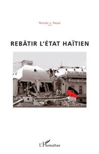 Nicolas-L Pauyo - Rebâtîr l'Etat haïtien.