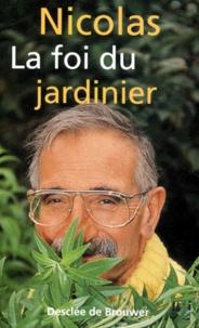 Nicolas - La foi du jardinier.