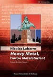 Nicolas Labarre - Heavy Metal, l'autre Métal Hurlant.