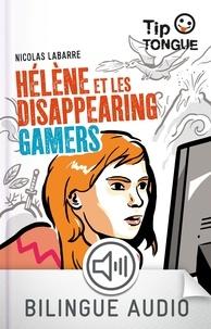 Nicolas Labarre et Julien Castanié - TIP TONGUE ROMA  : Hélène et les Disappearing Gamers - collection Tip Tongue - A2 intermédiaire - dès 12 ans.