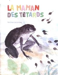 Nicolas Lacombe - La maman des têtards.