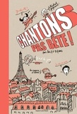 Nicolas Lafitte et Pascal Lemaître - Chantons pas bête ! - Pour les 7 à 107 ans.