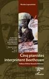 Nicolas Lagoumitzis - Cinq pianistes interprètent Beethoven.
