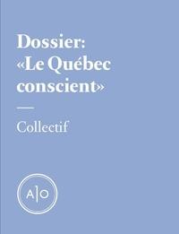 Nicolas Langelier et Annie O'Bomsawin-Bégin - Dossier Le Québec conscient.