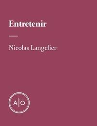 Nicolas Langelier - Entretenir.