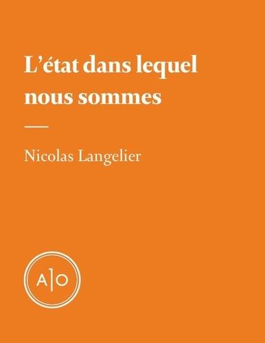 Nicolas Langelier - L'état dans lequel nous sommes.