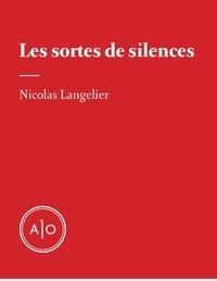 Nicolas Langelier - Les sortes de silences.