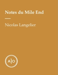Nicolas Langelier - Notes du Mile End.