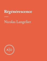 Nicolas Langelier - Régénérescences.