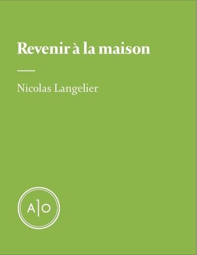 Nicolas Langelier - Revenir à la maison - L'intro de Nouveau Projet 13.