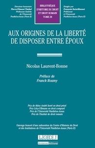 Nicolas Laurent-Bonne - Aux origines de la liberté de disposer entre époux.