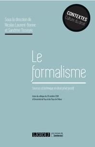 Nicolas Laurent-Bonne et Sandrine Tisseyre - Le formalisme - Sources et technique en droit privé positif.