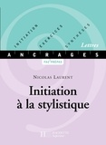 Nicolas Laurent - Initiation à la stylistique - Edition 2001 - Initiation-Exercices-Synthèses.