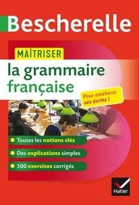 Torrent gratuit pour le téléchargement de livres Maîtriser la grammaire française  - un ouvrage d entraînement Bescherelle FB2 MOBI PDB in French par Nicolas Laurent