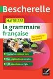Nicolas Laurent et Bénédicte Delignon - Maîtriser la grammaire francaise.