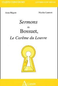 Nicolas Laurent et Anne Régent - Sermons de Bossuet, Le Carême du Louvre.