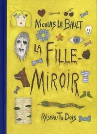 Nicolas Le Bault - La fille-miroir.