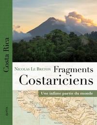 Télécharger un livre de correspondance sur ipad Fragments costariciens  - Une infime partie du monde FB2 RTF par Nicolas Le Breton
