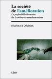Nicolas Le Dévédec - La société de l'amélioration - La perfectibilité humaine des Lumières au transhumanisme.